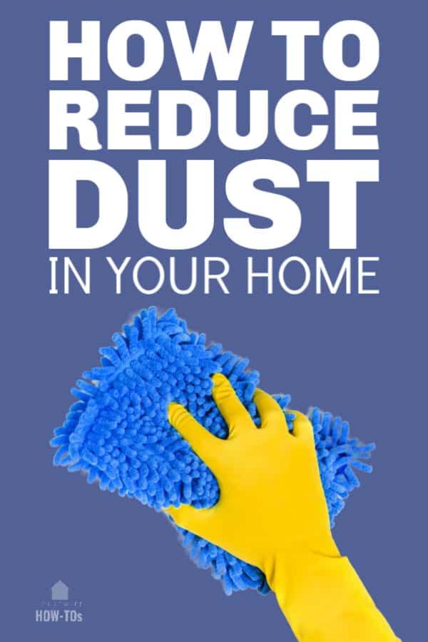 Cómo reducir el polvo en su hogar