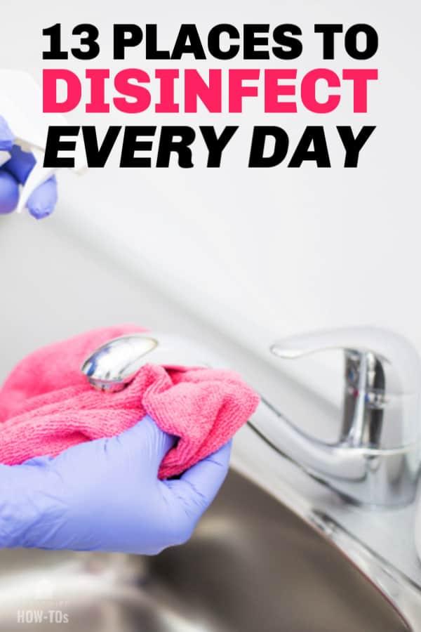 13 lugares que debe desinfectar diariamente