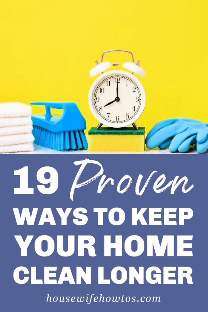 19 formas comprobadas de mantener su hogar limpio por más tiempo