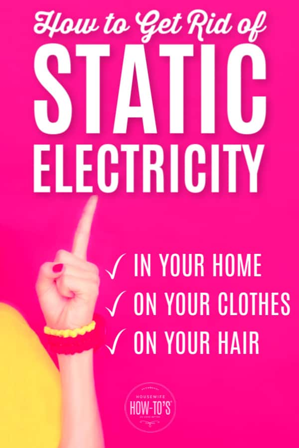 Cómo deshacerse de la electricidad estática en su hogar