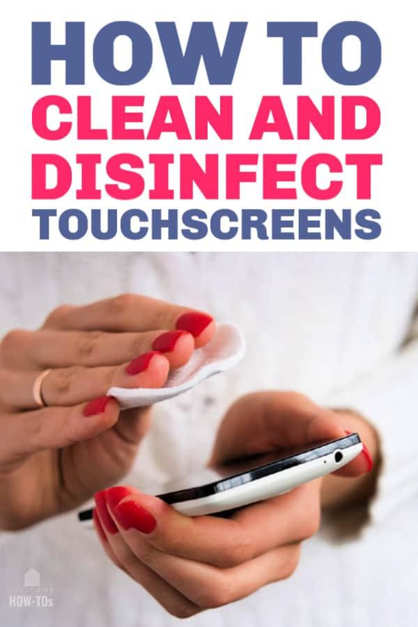 Cómo limpiar y desinfectar las pantallas táctiles