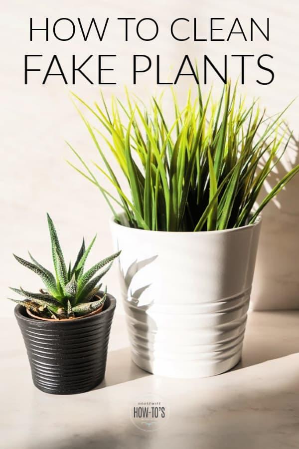 Cómo limpiar plantas falsas