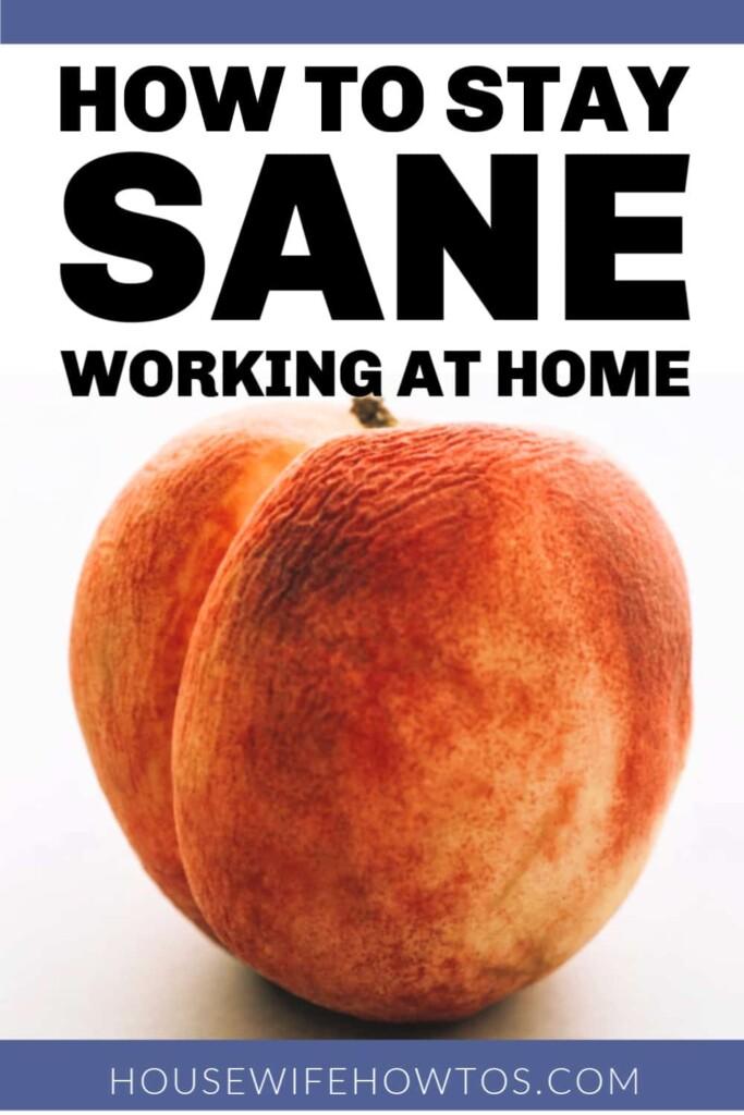 Cómo mantenerse cuerdo trabajando en casa