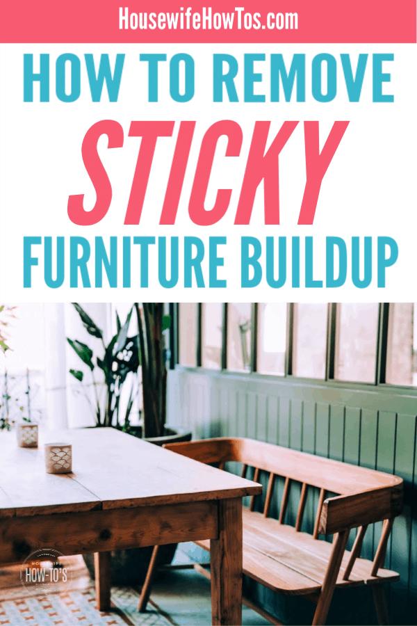 Cómo quitar la acumulación de muebles pegajosos